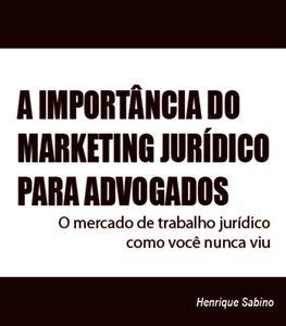A Importância Do Marketing Jurídico Para Advogados