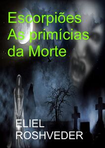 Escorpiões As primícias da Morte