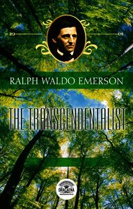 Essays Of Ralph Waldo Emerson - The Transcendentalist