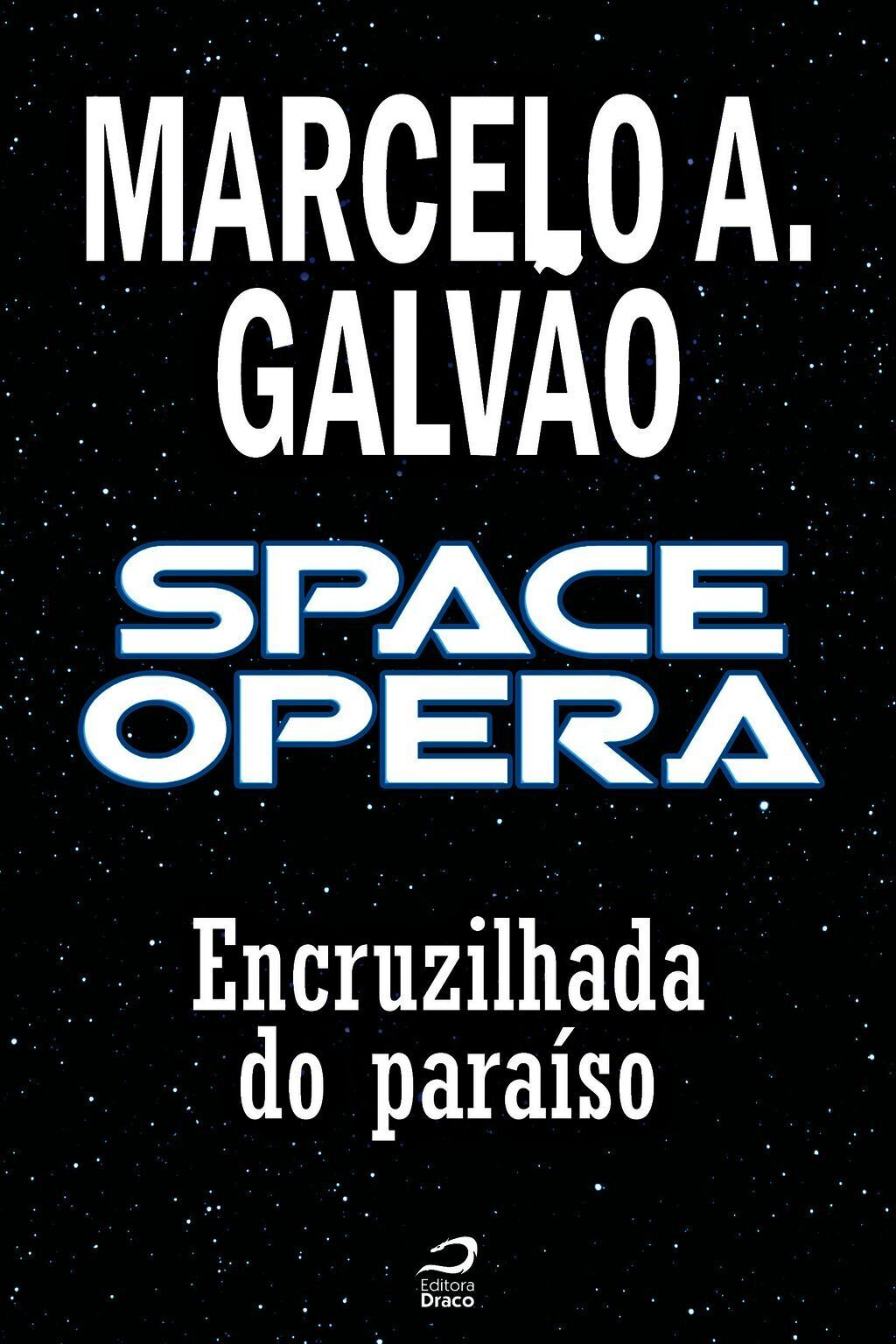 Space Opera - Encruzilhada Do Paraíso
