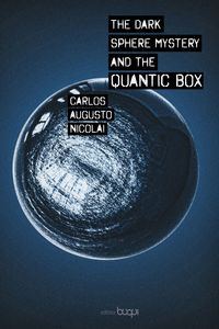 The dark sphere mystery and the quantic box