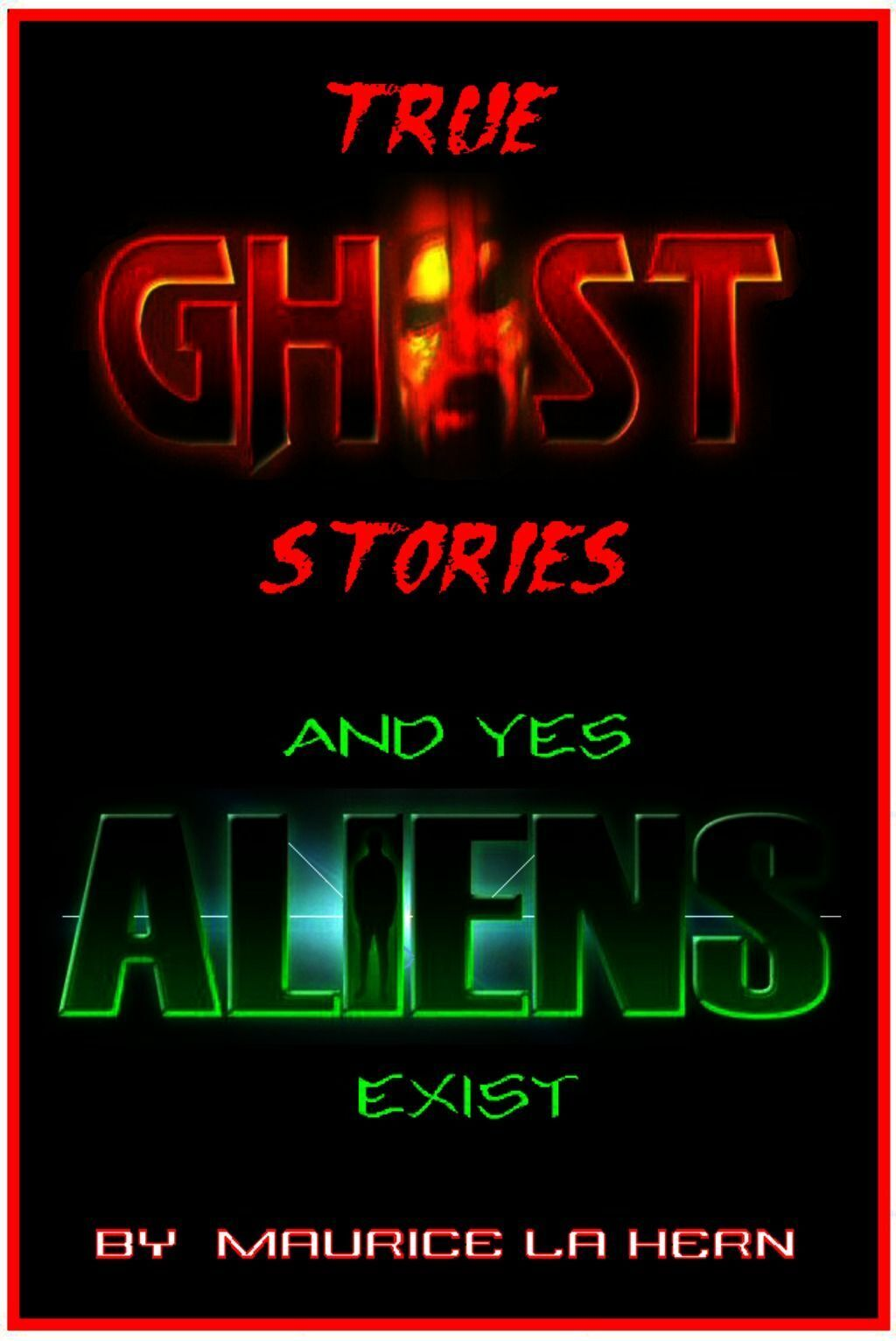 True Ghost Stories And Yes Aliens Exist
