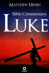 Bible Commentary - Gospel Of Luke