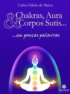 Chakras, aura e corpos sutis...