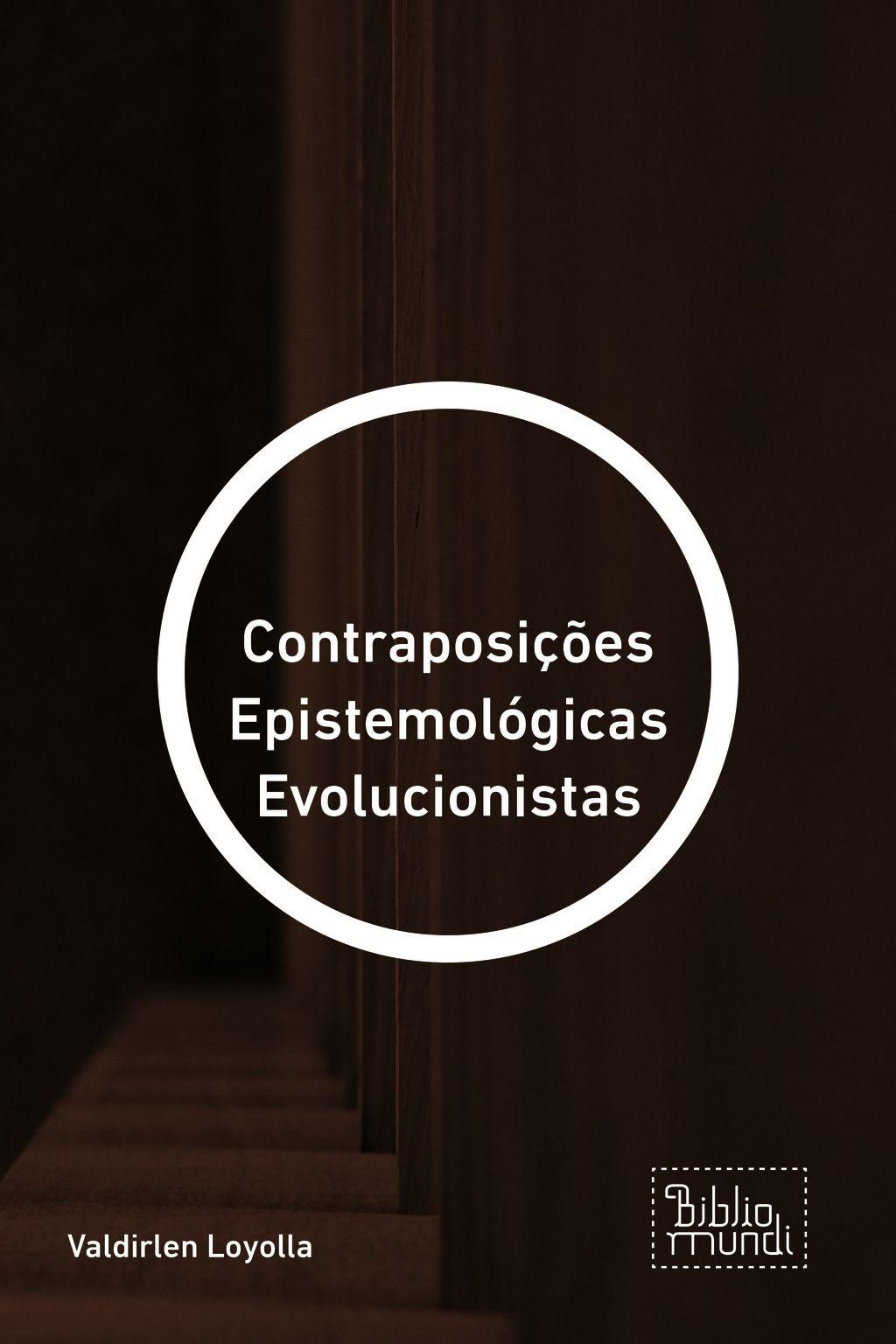 Contraposições Epistemológicas Evolucionistas