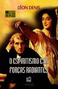 O Espiritismo E As Forças Radiantes