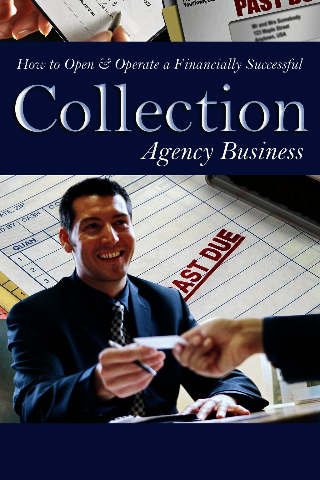 How To Open & Operate A Financially Successful Collection Agency Business