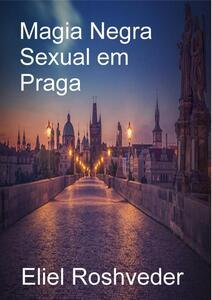 Magia Negra Sexual em Praga
