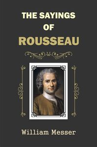 The Sayings of Rousseau