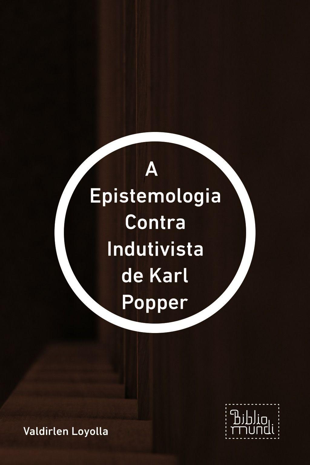 A  Epistemologia Contra Indutivista De Karl Popper