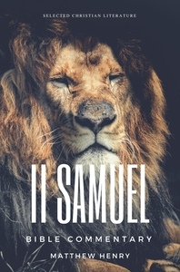 2 Samuel: Complete Bible Commentary Verse by Verse