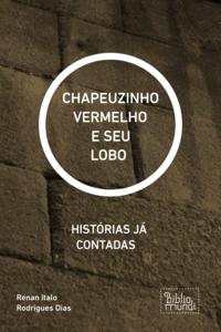 CHAPEUZINHO VERMELHO E SEU LOBO
