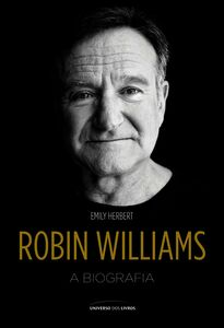 Robin Williams – A Biografia