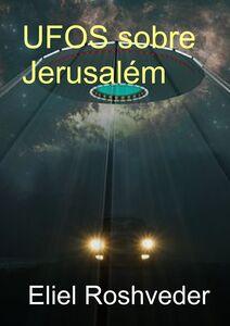 Ufos sobre Jerusalém