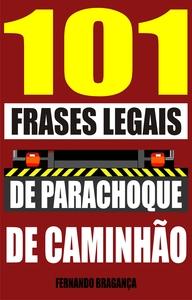 101 Frases legais de parachoque de caminhã