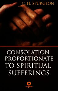 Consolation Proportionate To Spiritual Sufferings