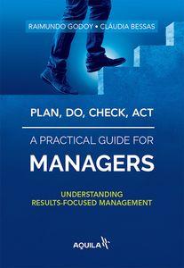 Plan, do, check, act - a practical guide for managers