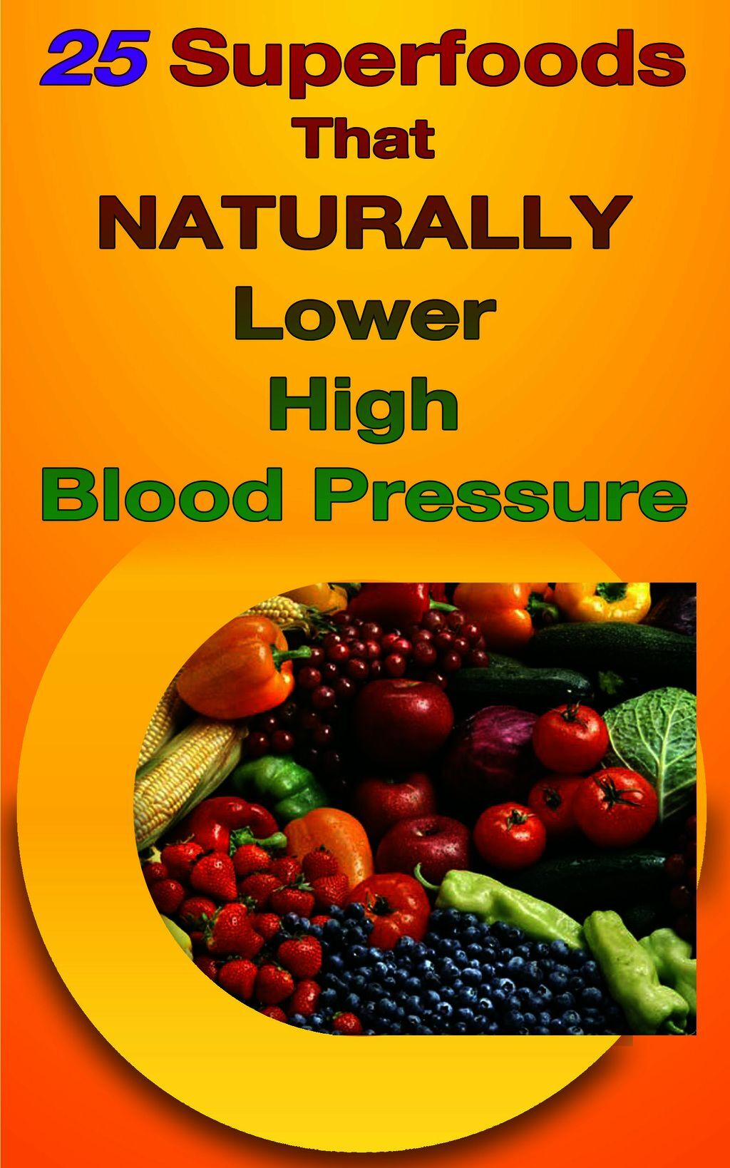 25 Superfoods That Naturally Lower Your Blood Pressure