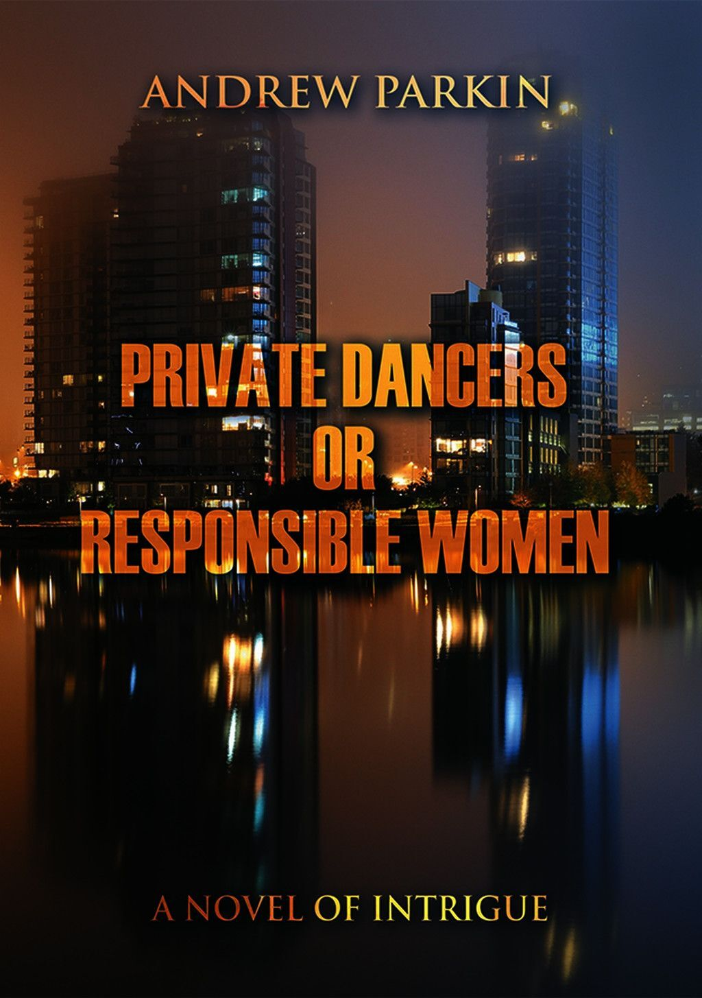 Private Dancers Or Responsible Women