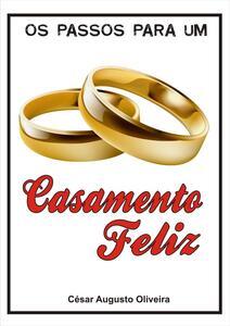 os passos para um Casamento Feliz