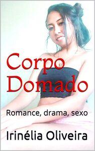Corpo domado  Romance, drama, sexo, assassinato