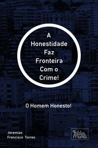 A Honestidade Faz Fronteira Com O Crime!