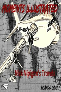 Moments Illustrated - Nick Nipigon''s Travels