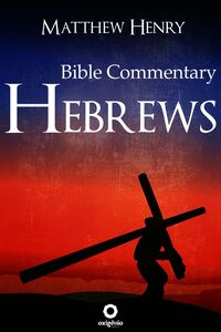 Hebrews - Bible Commentary