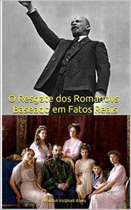 O Resgate dos Romanovs - Baseado em Fatos Reais