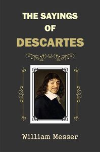 The The Sayings of Descartes