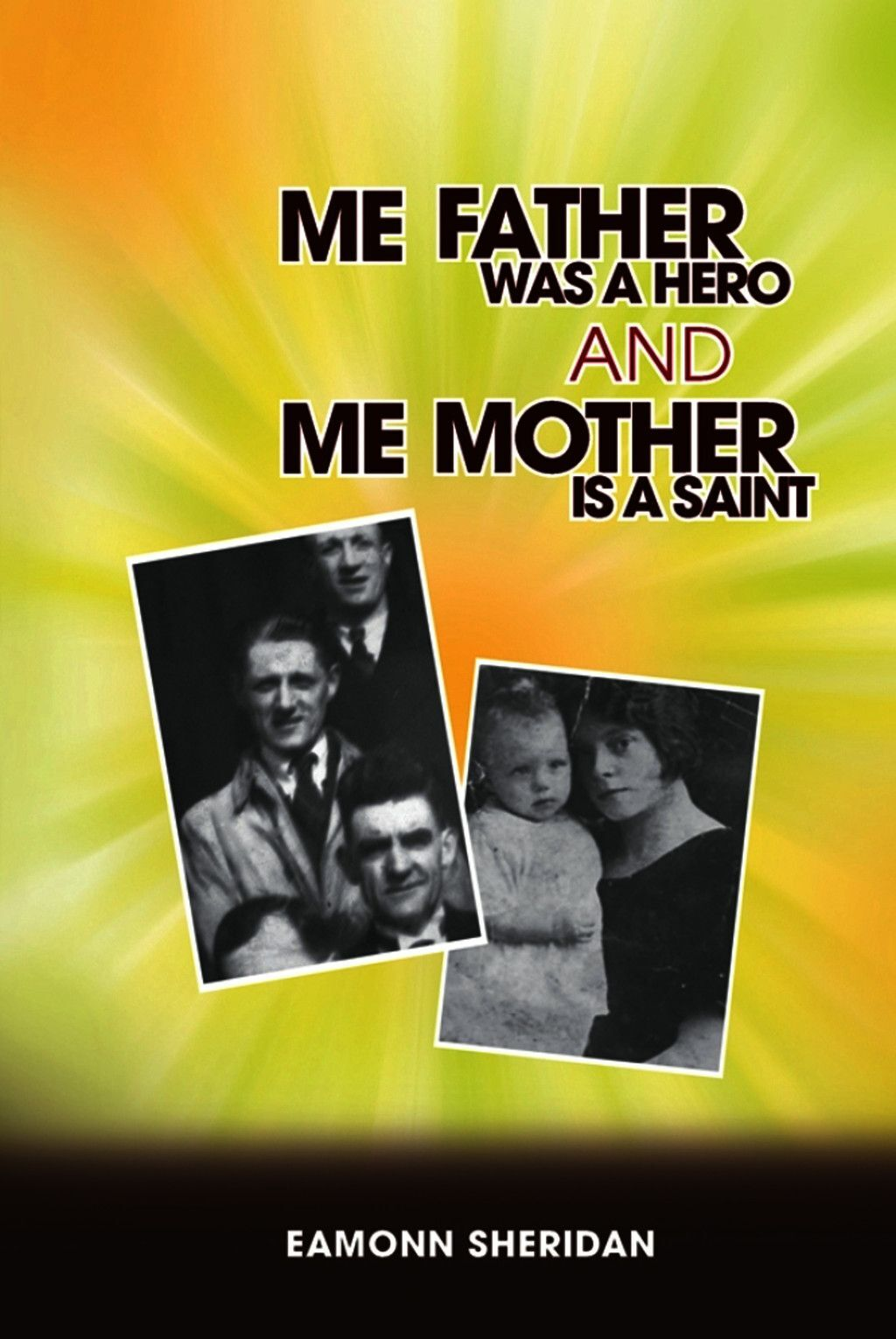 Me Father Was A Hero And Me Mother Is A Saint