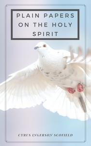 Plain Papers on the Holy Spirit