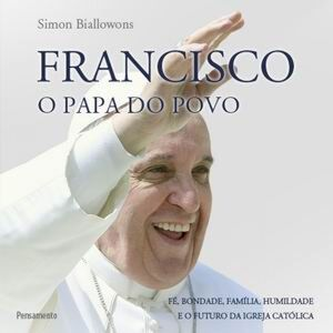 Francisco - O Papa do Povo