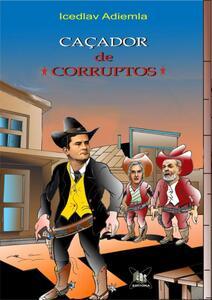 CAÇADOR DE CORRUPTOS!