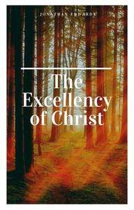 The Excellency of Christ