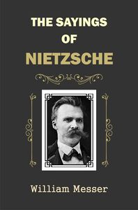The Sayings of Nietzsche