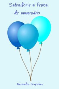 Salvador e a festa de aniversário