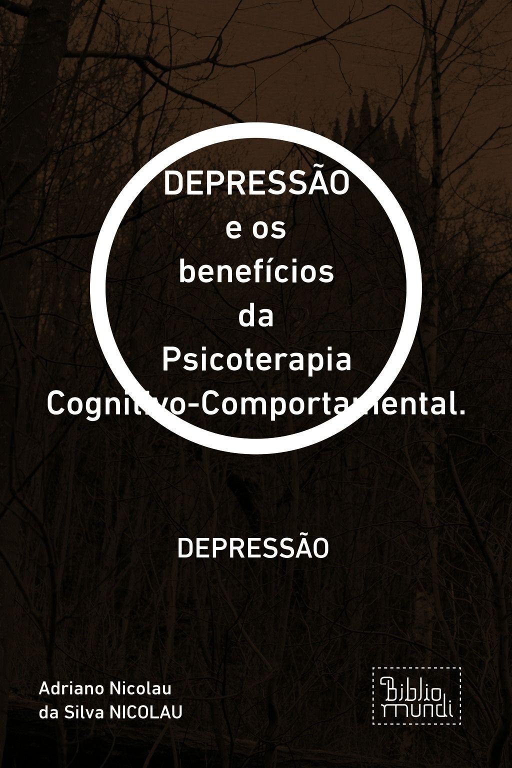 Depressão E Os Benefícios Da Psicoterapia Cognitivo-Comportamental.