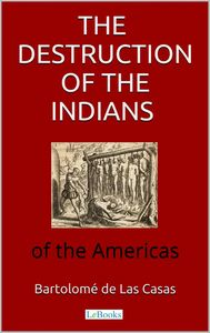 The destruction of the Indians of the Americas