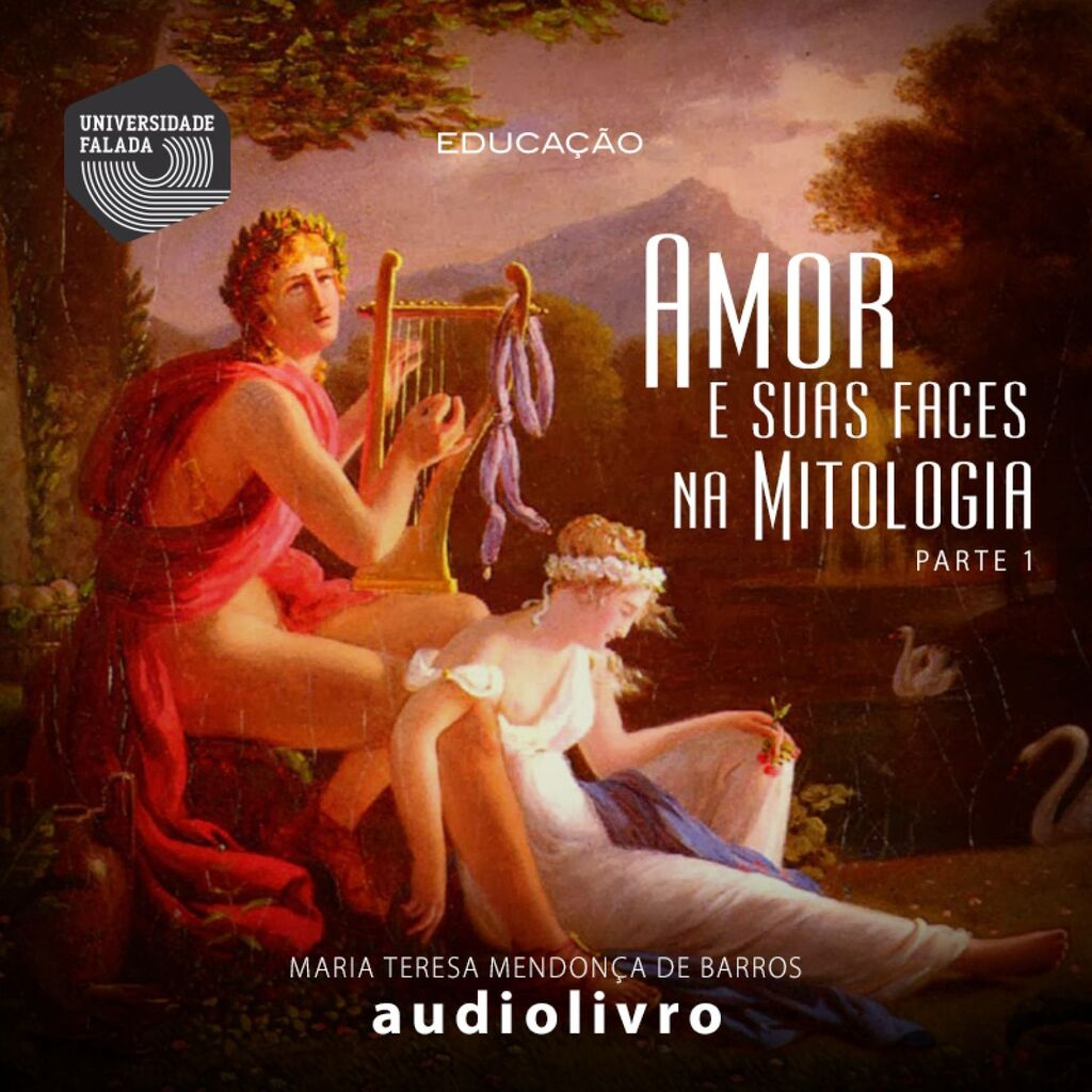 Amor e suas faces na Mitologia - Volume I