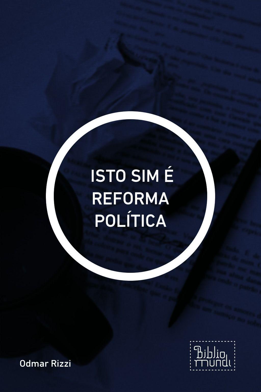 Isto Sim É Reforma Política