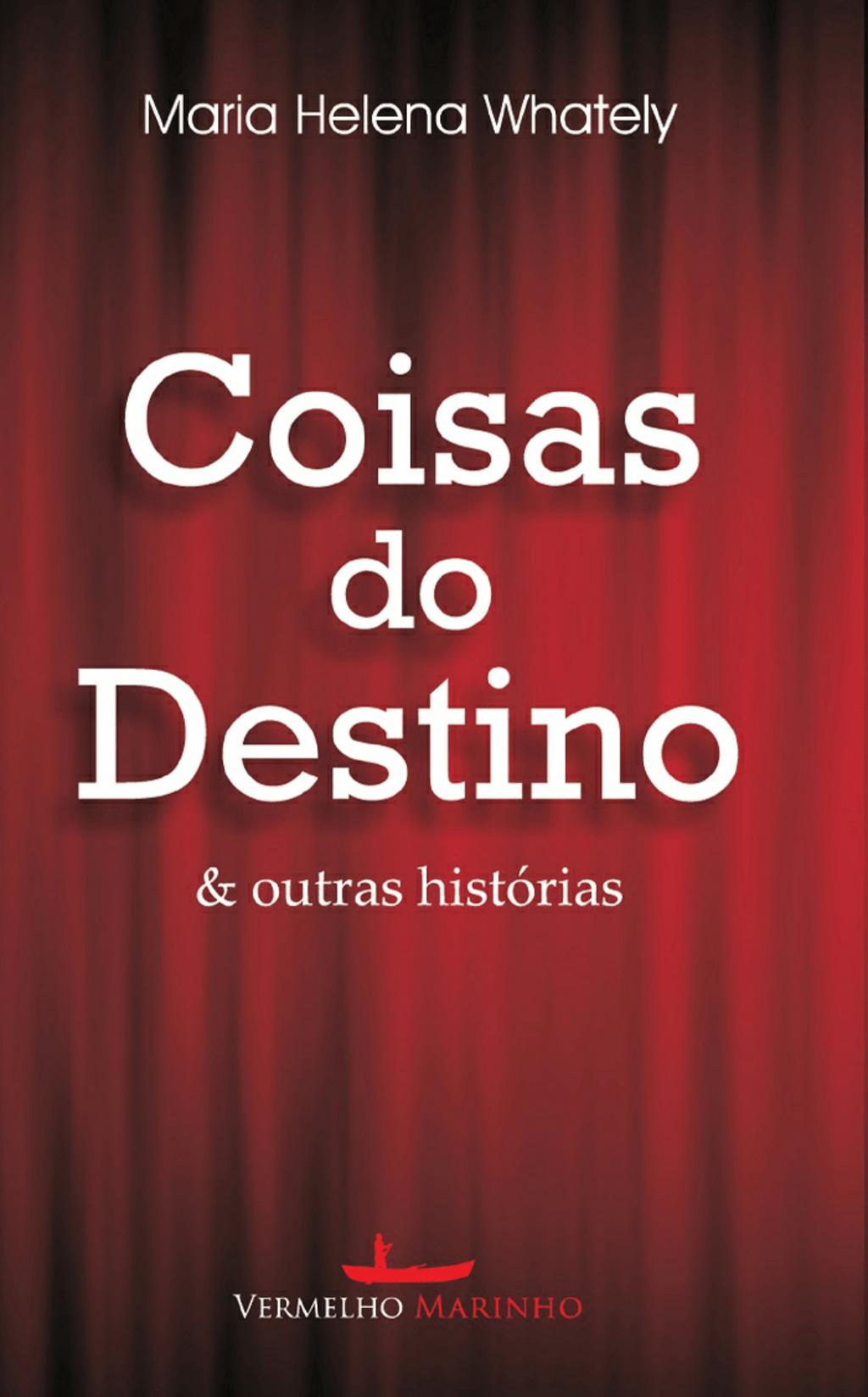 Coisas do destino & outras histórias