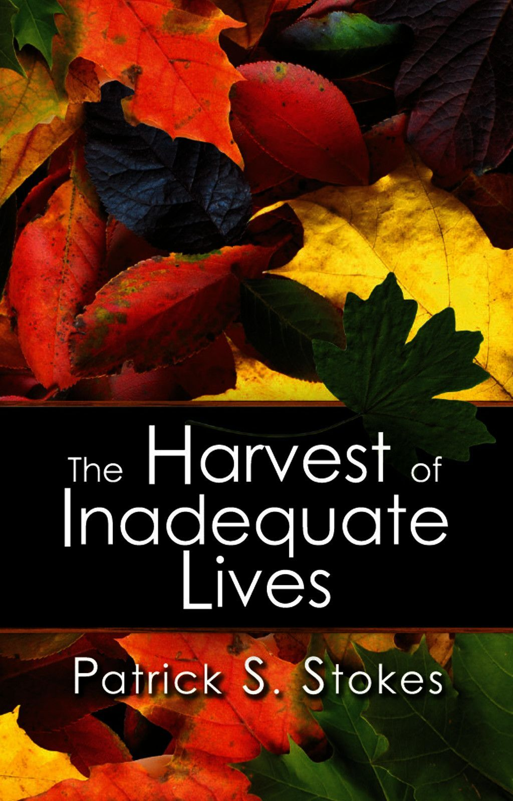 The Harvest Of Inadequate Lives