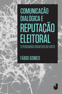 Comunicação diálogica e reputação eleitoral