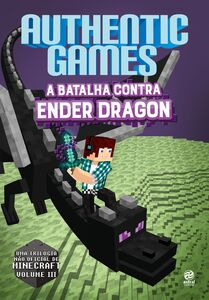 AuthenticGames: A batalha contra Ender Dragon