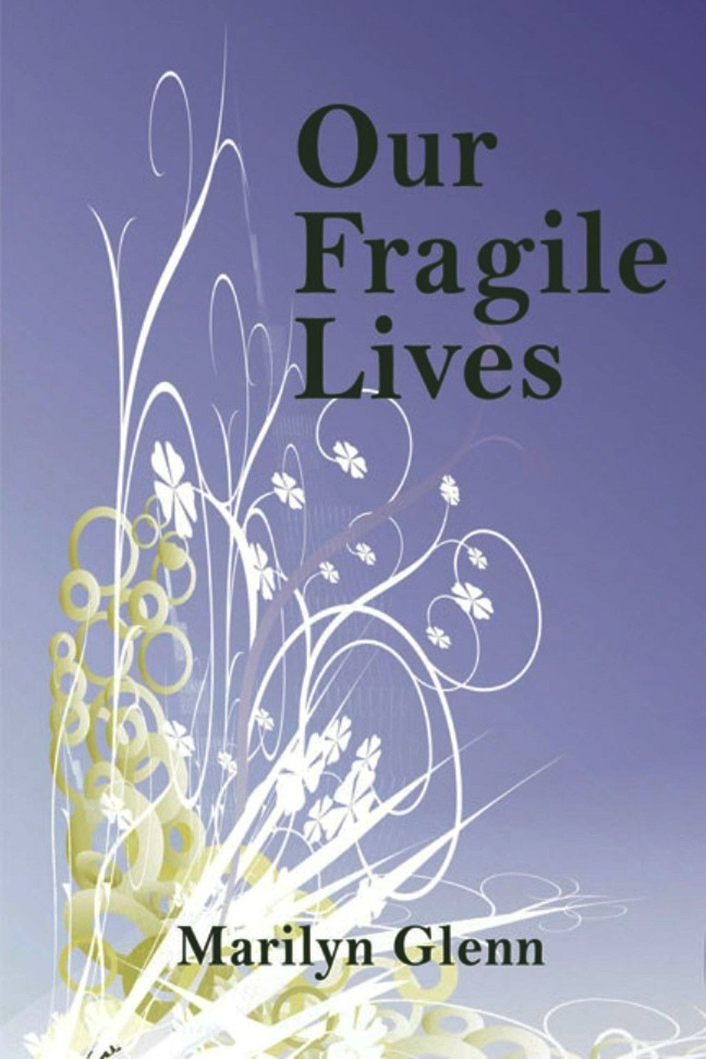 Our Fragile Lives