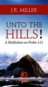 Unto The Hills - A Meditation On Psalm 121