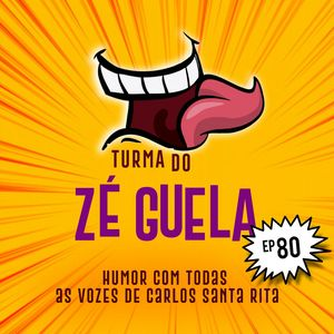 Turma do Zé Guela Vol. 80