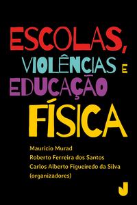 Escolas, violências e educação física