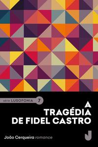 A Tragédia de Fidel Castro